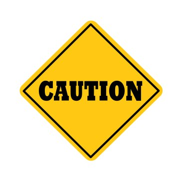 caution sign used to illustrate caution when editing true stories